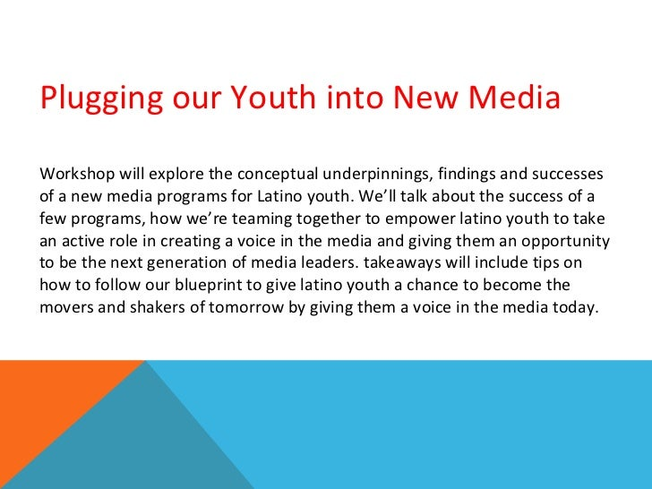 Plugging our Youth into New Media Workshop will explore the conceptual underpinnings, findings and successes of a new medi...