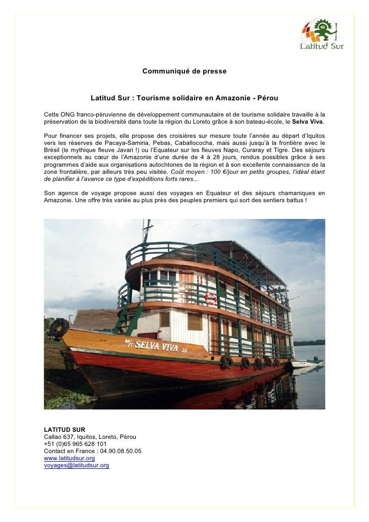 Communiqué de presse                 Latitud Sur : Tourisme solidaire en Amazonie - PérouCette ONG franco-péruvienne de dé...