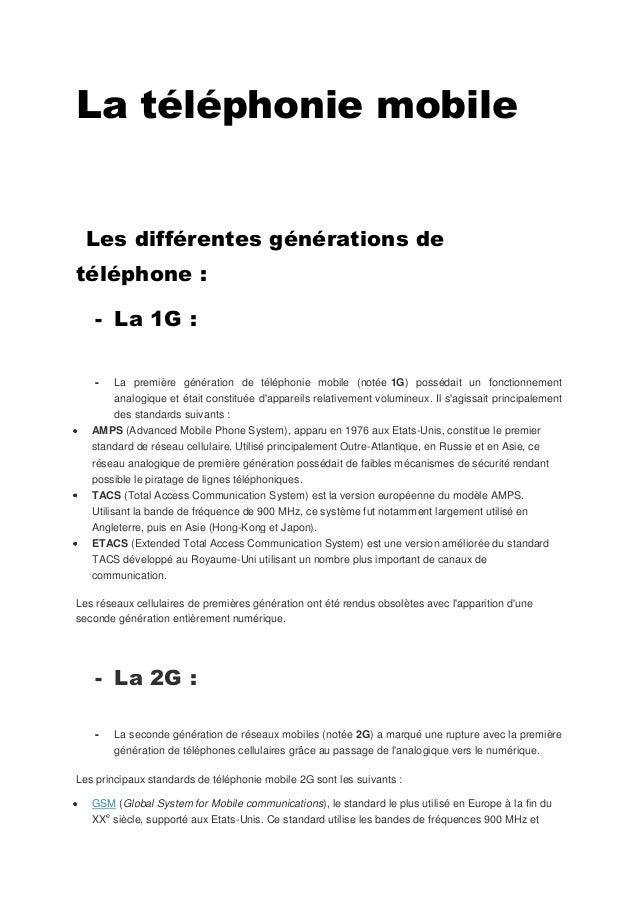 La téléphonie mobile Les différentes générations de téléphone : - La 1G : - La première génération de téléphonie mobile (n...