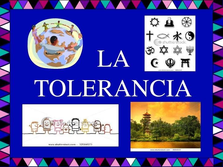 LA TOLERANCIA<br />