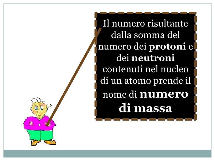 Come si differenziano gli atomi?<br />Gli atomi si possono differenziare per numero di :<br />Protoni<br />Neutroni<br />e...