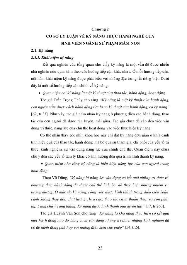 23 Chƣơng 2 CƠ SỞ LÝ LUẬN VỀ KỸ NĂNG THỰC HÀNH NGHỀ CỦA SINH VIÊN NGÀNH SƢ PHẠM MẦM NON 2.1. Kỹ năng 2.1.1. Khái niệm kỹ n...