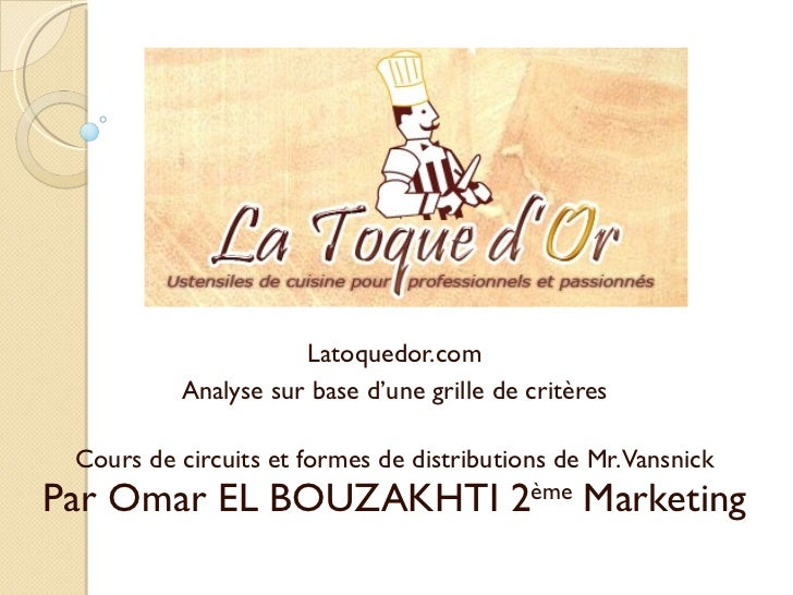 Latoquedor.com Analyse sur base d'une grille de critères Cours de circuits et formes de distributions de Mr. Vansnick Par ...