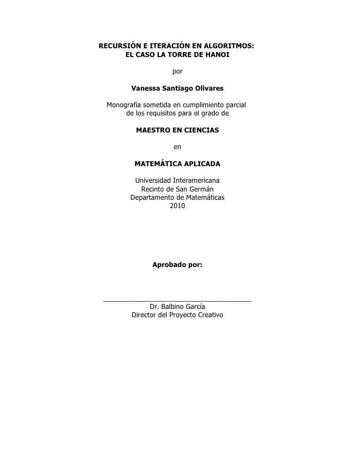 RECURSIÓN E ITERACIÓN EN ALGORITMOS:       EL CASO LA TORRE DE HANOI                       por          Vanessa Santiago O...