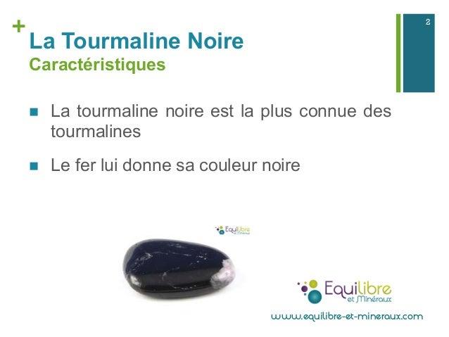 + La Tourmaline Noire Caractéristiques n La tourmaline noire est la plus connue des tourmalines n Le fer lui donne sa ...