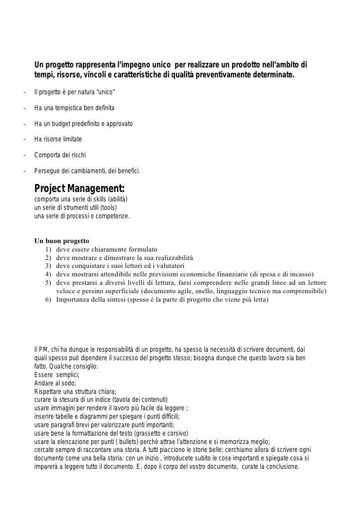 Un progetto rappresenta l'impegno unico per realizzare un prodotto nell'ambito di     tempi, risorse, vincoli e caratteris...