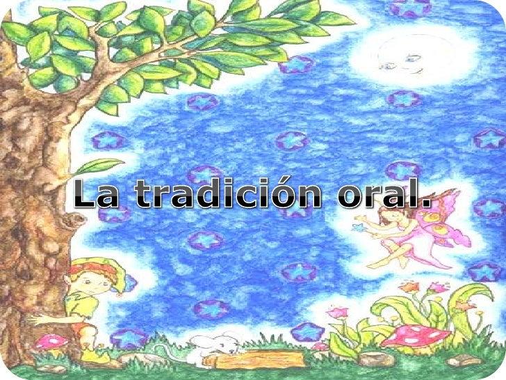 La tradición oral.<br />