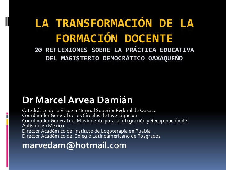 LA TRANSFORMACIÓN DE LA        FORMACIÓN DOCENTE     20 REFLEXIONES SOBRE LA PRÁCTICA EDUCATIVA        DEL MAGISTERIO DEMO...