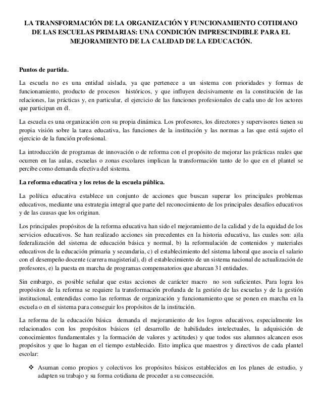 LA TRANSFORMACIÓN DE LA ORGANIZACIÓN Y FUNCIONAMIENTO COTIDIANO    DE LAS ESCUELAS PRIMARIAS: UNA CONDICIÓN IMPRESCINDIBLE...