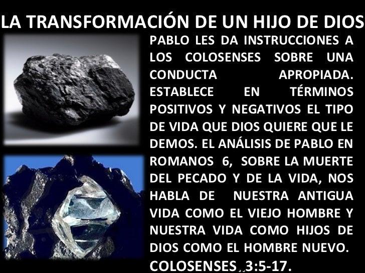 PABLO LES DA INSTRUCCIONES A LOS COLOSENSES SOBRE UNA CONDUCTA APROPIADA. ESTABLECE EN TÉRMINOS POSITIVOS Y NEGATIVOS EL T...