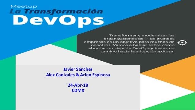 JavierSánchez AlexCanizales&ArlenEspinosa 24-Abr-18 CDMX