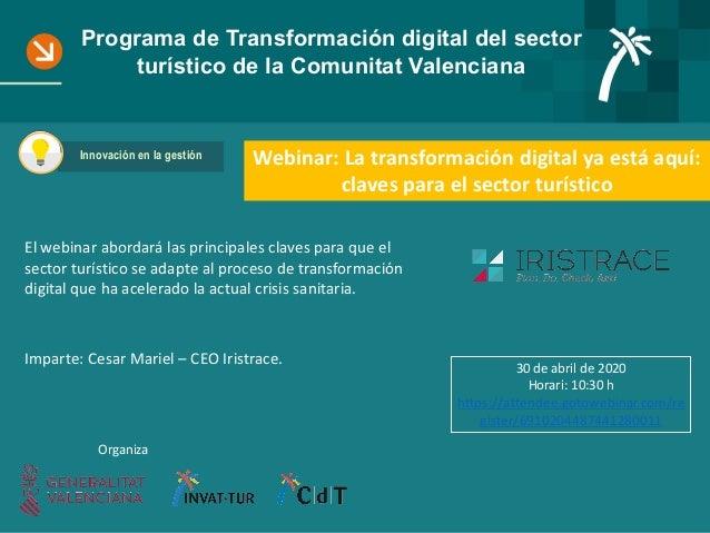 Programa de Transformación digital del sector turístico de la Comunitat Valenciana Webinar: La transformación digital ya e...