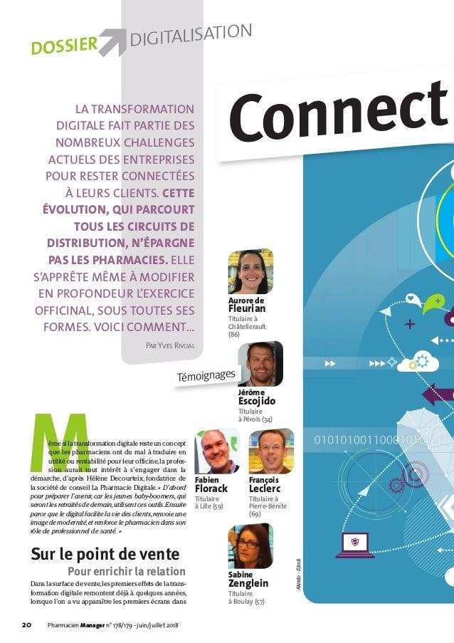 20 Pharmacien Manager n° 178/179 - juin/juillet 2018 Même si la transformation digitale reste un concept que les pharmacie...