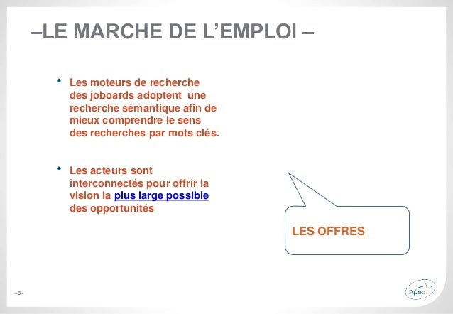 –8– –LE MARCHE DE L'EMPLOI – • Les moteurs de recherche des joboards adoptent une recherche sémantique afin de mieux compr...