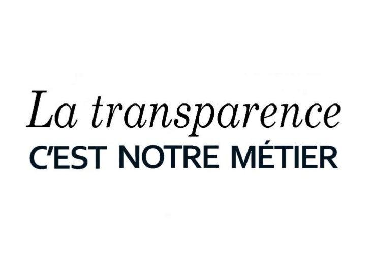 La transparence, c'est notre métier