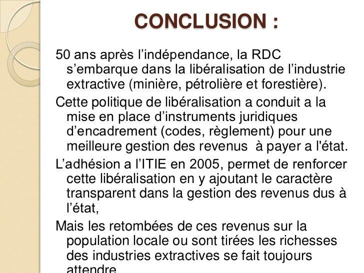 CONCLUSION:<br />50 ans après l'indépendance, la RDC s'embarque dans la libéralisation de l'industrie extractive (minière...