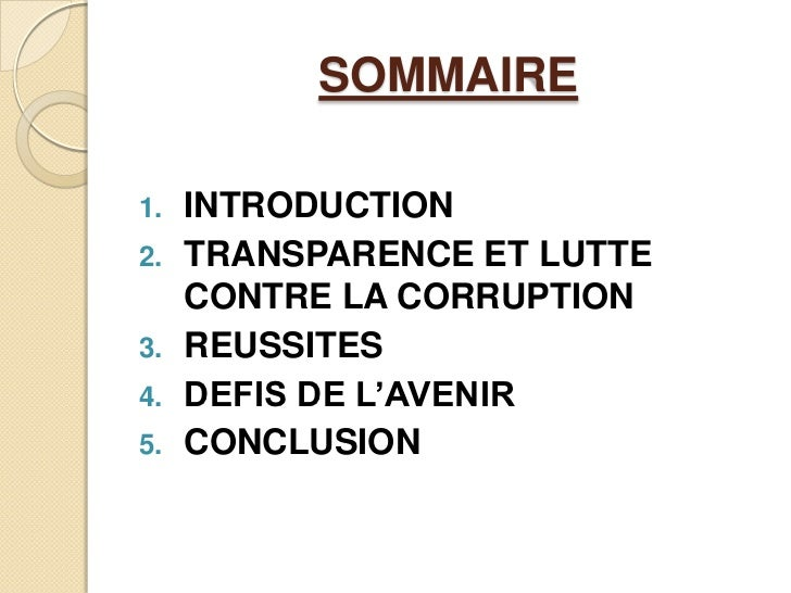 SOMMAIRE<br />INTRODUCTION<br />TRANSPARENCE ET LUTTE CONTRE LA CORRUPTION<br />REUSSITES<br />DEFIS DE L'AVENIR<br />CONC...