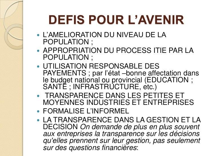 DEFIS POUR L'AVENIR<br />L'AMELIORATION DU NIVEAU DE LA POPULATION;<br />APPROPRIATION DU PROCESS ITIE PAR LA POPULATION...