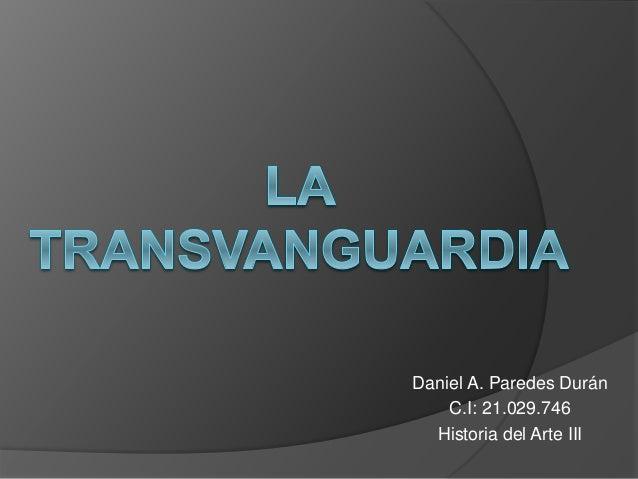 Daniel A. Paredes Durán  C.I: 21.029.746  Historia del Arte III