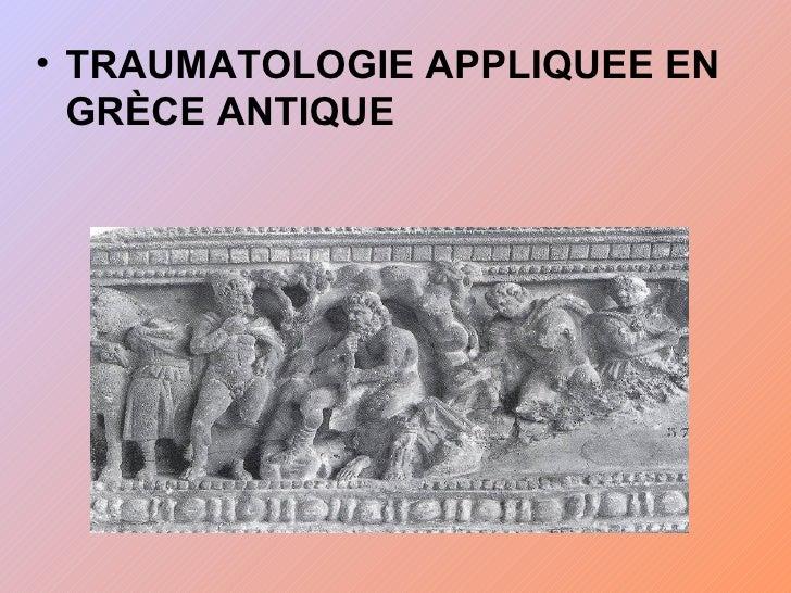 • TRAUMATOLOGIE APPLIQUEE EN  GRÈCE ANTIQUE