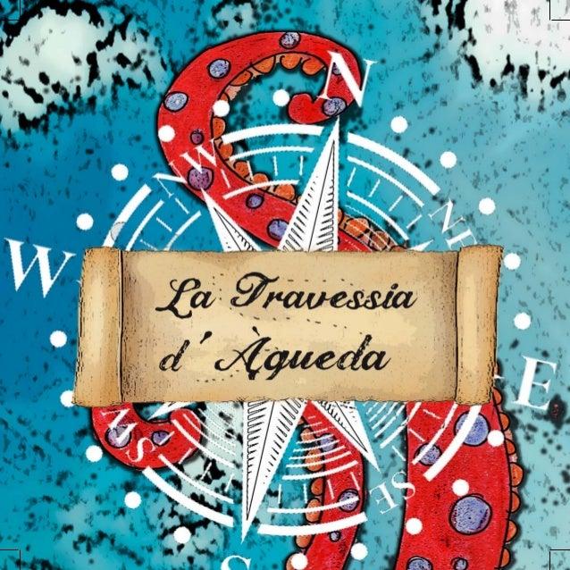 Editado por Eme Comunicación y Cuentos Junio 2016 La travessia d´Àgueda Redacción e idea original: Mireia Corachán Ilustra...