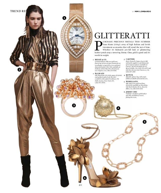 20 trend reports 1 P urchase precious metals this summer from Haute Living's array of high fashion and lavish investment a...