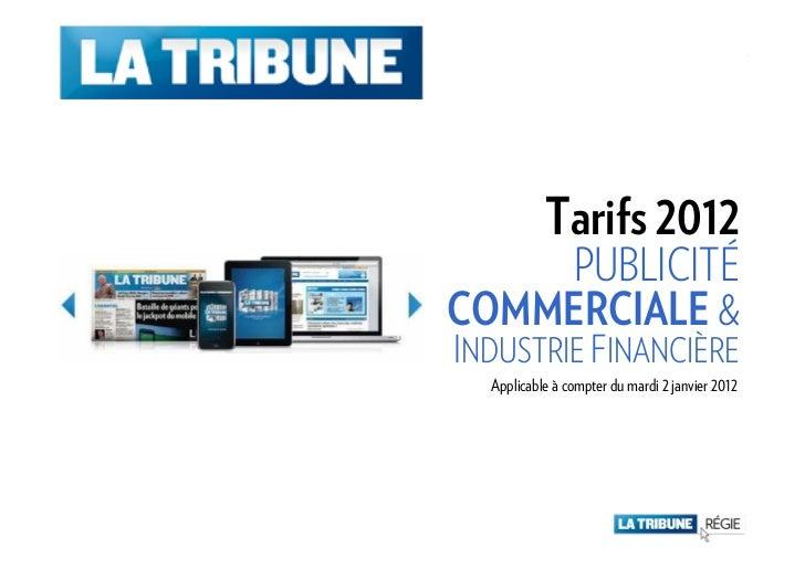 Tarifs 2012    PUBLICITÉCOMMERCIALE &INDUSTRIE FINANCIÈRE  Applicable à compter du mardi 2 janvier 2012