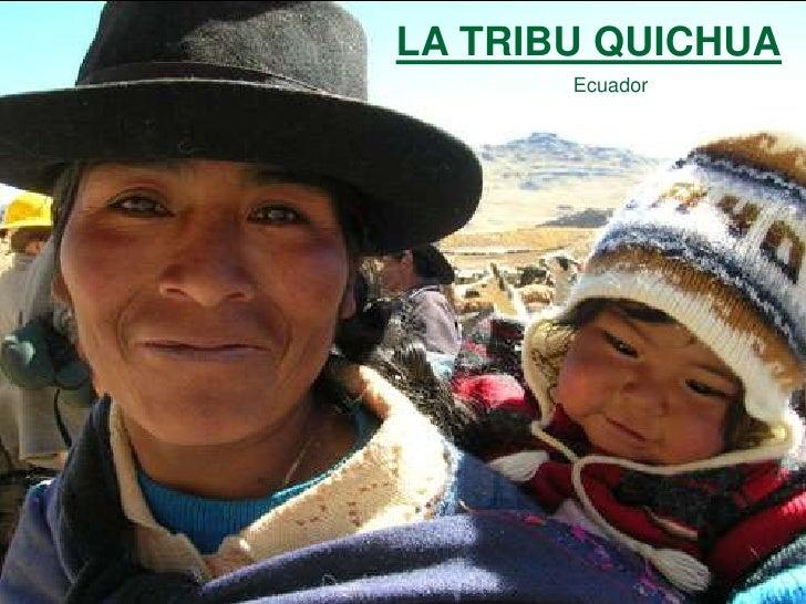 LA TRIBU QUICHUA<br />Ecuador<br />