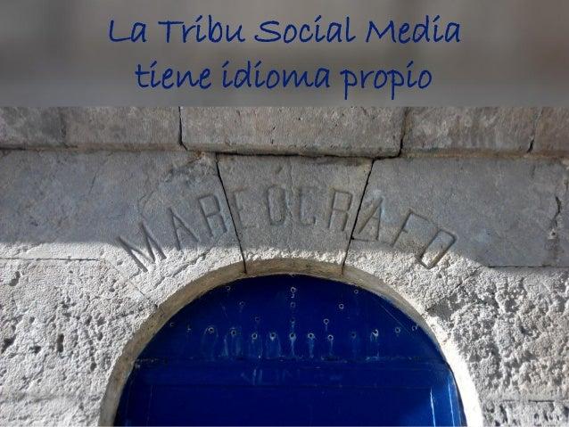 La Tribu Social Media tiene idioma propio
