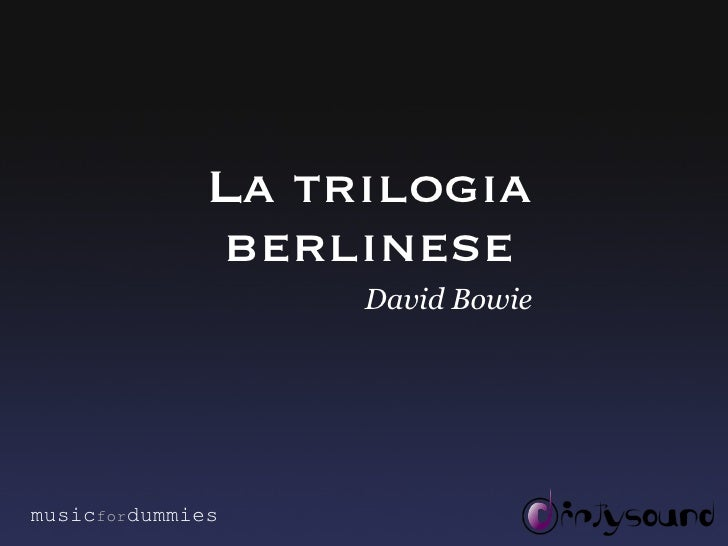 La trilogia berlinese David Bowie music for dummies
