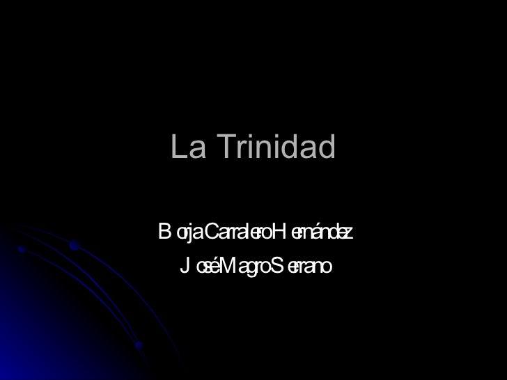La Trinidad Borja Carralero Hernández José Magro Serrano