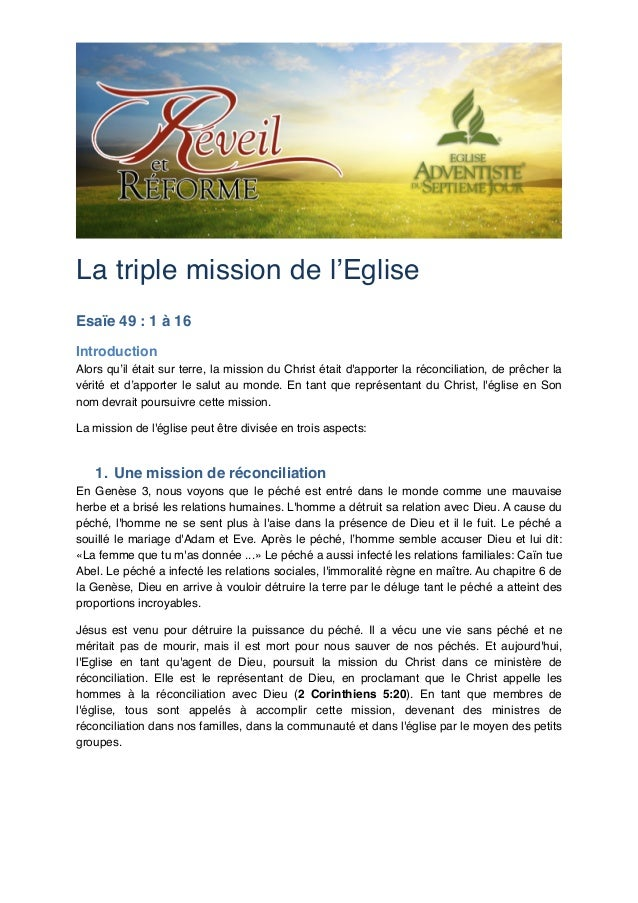 "La triple mission de l'Eglise! Esaïe 49 : 1 à 16"" Introduction"" Alors qu'il était sur terre, la mission du Christ était d'..."