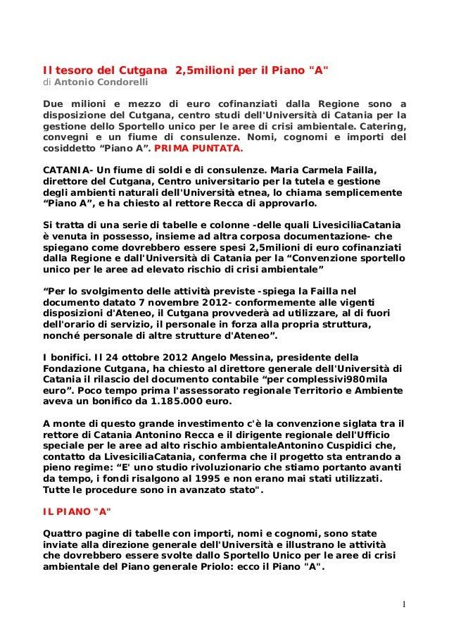 """1 Il tesoro del Cutgana 2,5milioni per il Piano """"A"""" di Antonio Condorelli Due milioni e mezzo di euro cofinanziati dalla R..."""