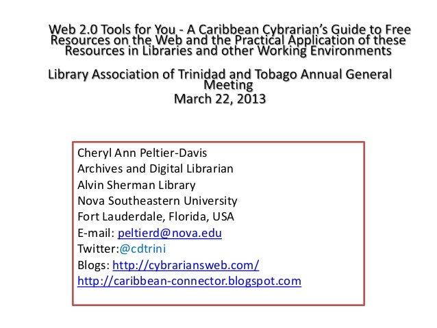 Cheryl Ann Peltier-DavisArchives and Digital LibrarianAlvin Sherman LibraryNova Southeastern UniversityFort Lauderdale, Fl...