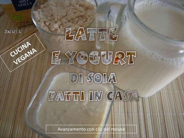 Latte di soia e yogurt           Avanzamento con clic del mouse