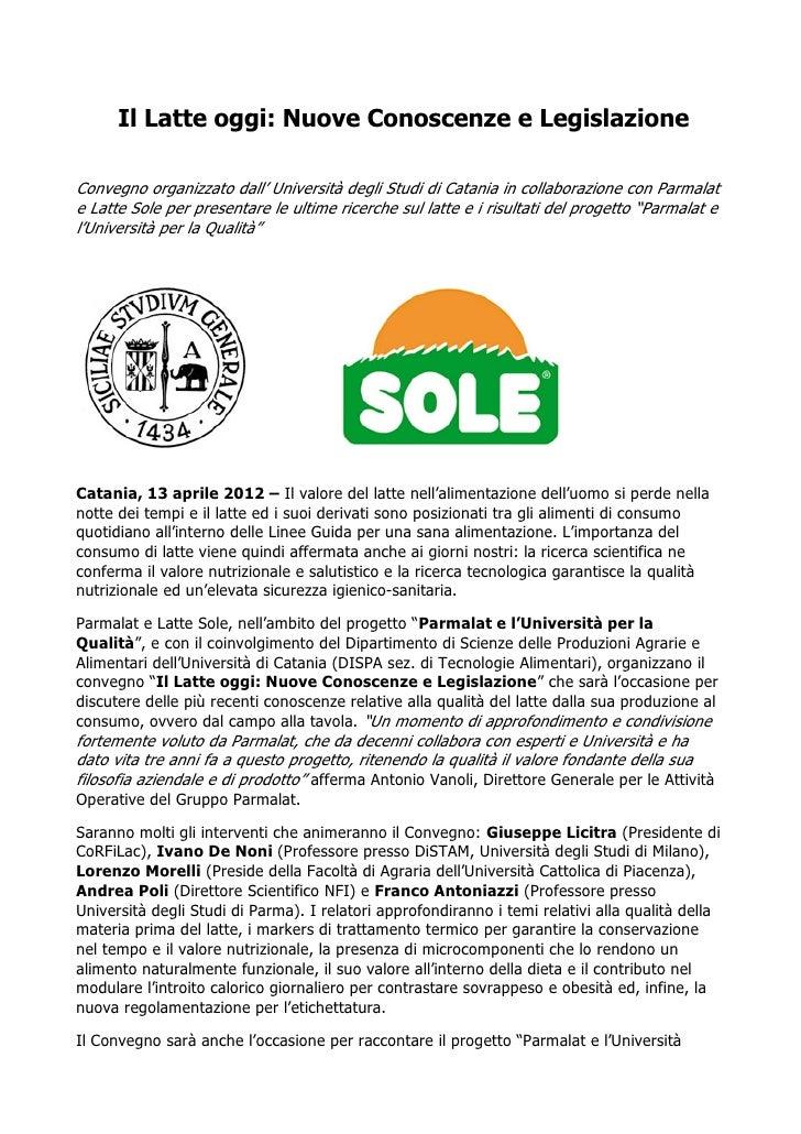 Il Latte oggi: Nuove Conoscenze e LegislazioneConvegno organizzato dall' Università degli Studi di Catania in collaborazio...
