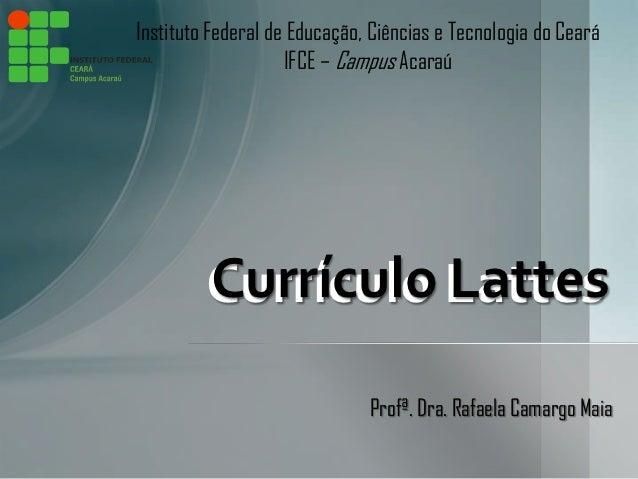 Instituto Federal de Educação, Ciências e Tecnologia do Ceará                    IFCE – Campus Acaraú         Currículo La...