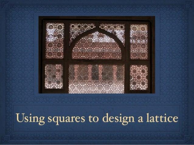 Using squares to design a lattice