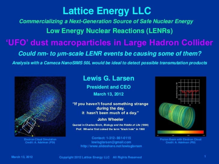 Lattice Energy LLC     Commercializing a Next-Generation Source of Safe Nuclear Energy                          Low Energy...