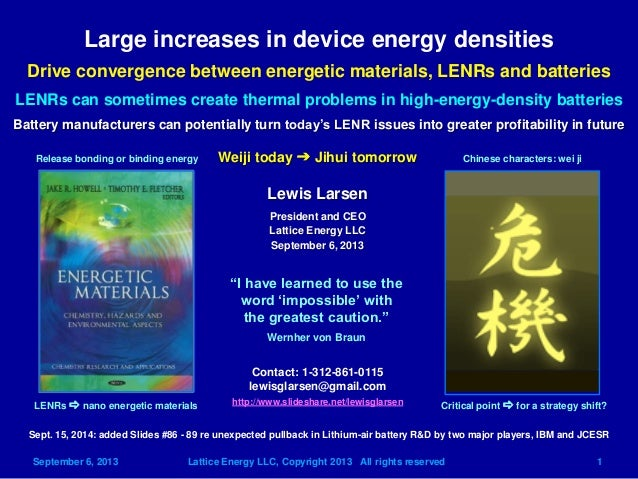 September 6, 2013 Lattice Energy LLC, Copyright 2013 All rights reserved 1  Weiji today g Jihui tomorrow  Lewis Larsen  Pr...