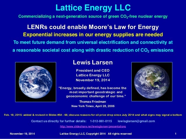 November 19, 2014 Lattice Energy LLC, Copyright 2014 All rights reserved 1 LENRs could enable Moore's Law for Energy Expon...