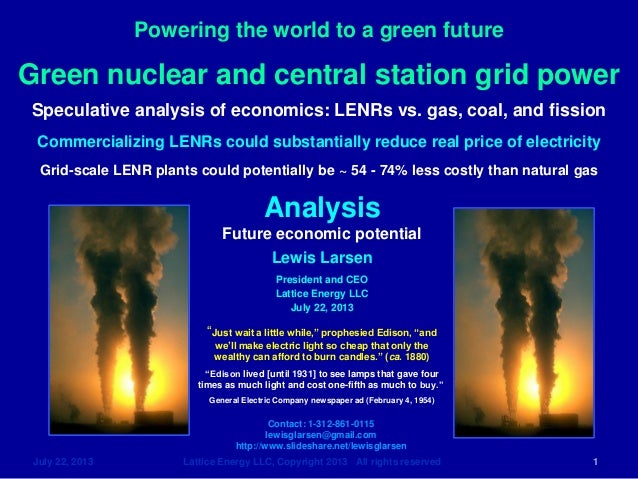 Powering the world to a green future July 22, 2013 Lattice Energy LLC, Copyright 2013 All rights reserved 1 Analysis Futur...