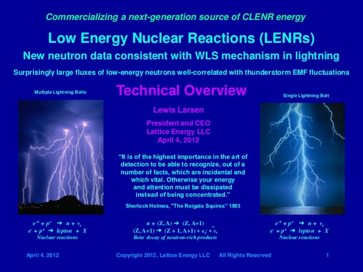 Commercializing a next-generation source of CLENR energy            Low Energy Nuclear Reactions (LENRs)  New neutron data...