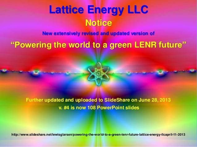 """Lattice Energy LLCNoticeNew extensively revised and updated version of""""Powering the world to a green LENR future""""Further u..."""