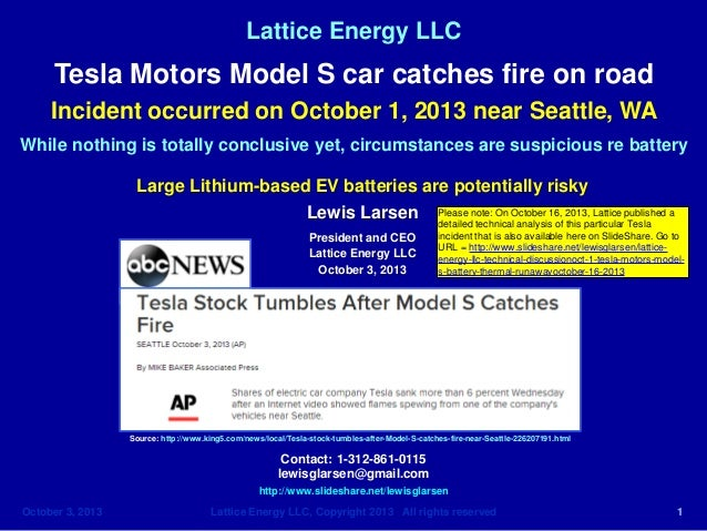 Lattice Energy LLC  Tesla Motors Model S car catches fire on road Incident occurred on October 1, 2013 near Seattle, WA Wh...