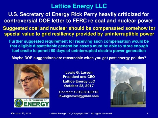 October 23, 2017 Lattice Energy LLC, Copyright 2017 All rights reserved 1 Contact: 1-312-861-0115 lewisglarsen@gmail.com L...