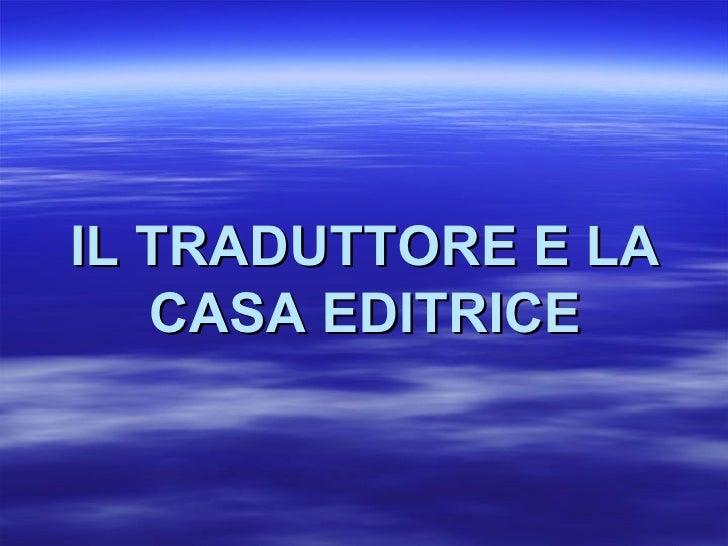 IL TRADUTTORE E LA CASA EDITRICE