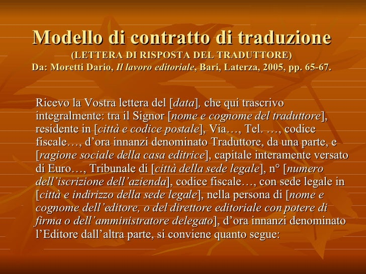 Modello di contratto di traduzione (LETTERA DI RISPOSTA DEL TRADUTTORE) Da: Moretti Dario,  Il lavoro editoriale , Bari, L...