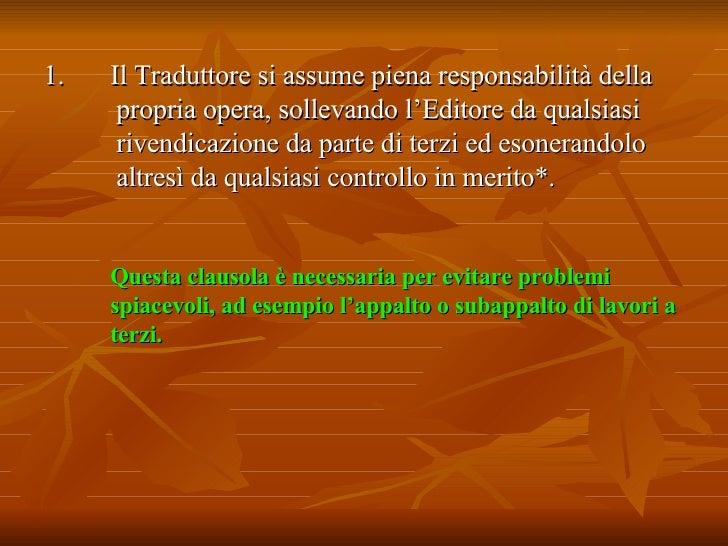 <ul><li>Il Traduttore si assume piena responsabilità della  propria opera, sollevando l'Editore da qualsiasi  rivendicazio...