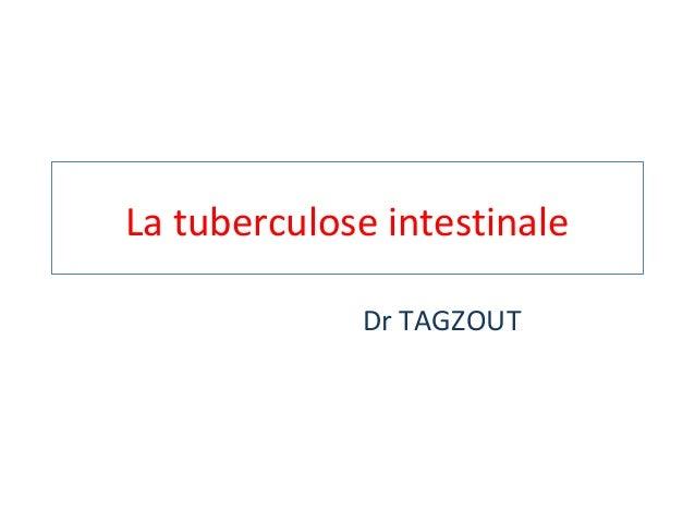 La tuberculose intestinale Dr TAGZOUT